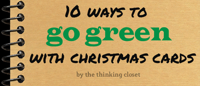 10 Ways to Go Green with Christmas Cards via The Thinking Closet