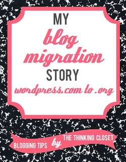 My Blog Migration Story via The Thinking Closet